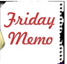 Friday Memo